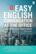 Easy english conversation at the office =  lancar bicara bahasa Inggris di kantor