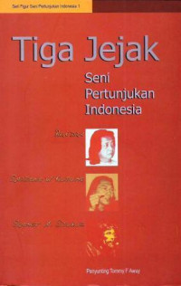 Image of Tiga jejak seni pertunjukan Indonesia